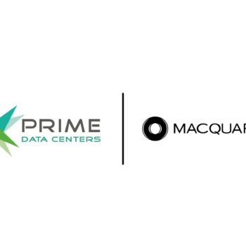 Prime Data Centers Announces Strategic Partnership and Equity Investment with Macquarie Capital